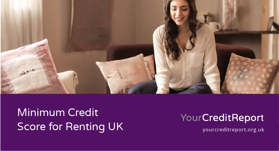 Minimum Credit Score for Renting UK - Your Credit Report